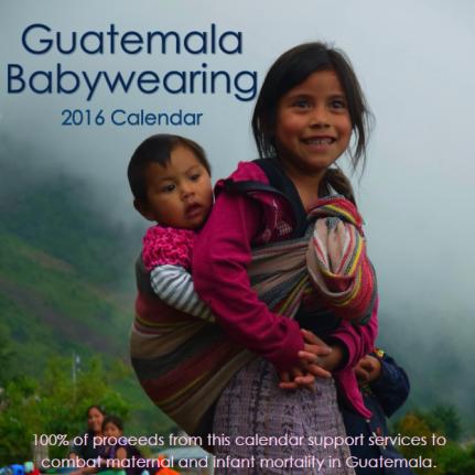 Make a tax-deductible donation to the families of Huehuetenango by purchasing the 2016 Guatemala Babywearing Calendar today!